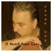 It Hasn't Been Easy de Frank Cos