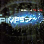Becoming Remixed by Sneaker Pimps