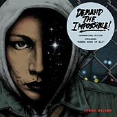 Demand the Impossible! by Jenny Wilson