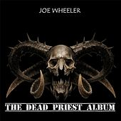 The Dead Priest Album von Joe Wheeler
