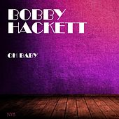 Oh Baby by Bobby Hackett