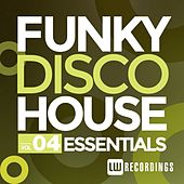 Funky Disco House Essentials, Vol. 4 - EP by Various Artists