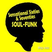 Sensational Sixties & Seventies Soul-Funk by Various Artists