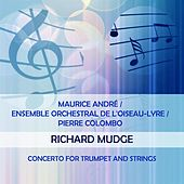 Maurice André / Ensemble Orchestral de l'Oiseau-Lyre / Pierre Colombo play: Richard Mudge: Concerto for Trumpet and Strings de Maurice André
