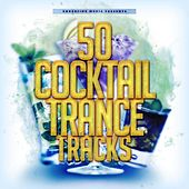 50 Cocktail Trance Tracks von Various Artists