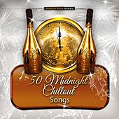 50 Midnight Chillout Songs von Various Artists
