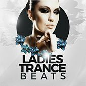 Ladies Trance Beats von Various Artists