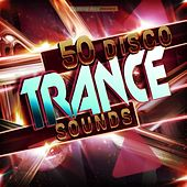 50 Disco Trance Sounds von Various Artists