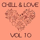 Chill & Love, Vol. 10 by Various Artists