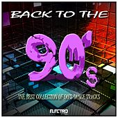 Back to the 90's (The Best Collection of 90's Dance Tracks) de Various Artists