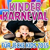 Kinder Karneval für jecke Kids 2015 de Various Artists