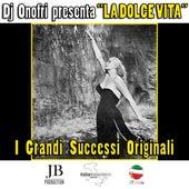 DJ Onofri presenta:  La Dolce Vita I Grandi Successi Originali by Various Artists