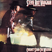 Couldn't Stand The Weather by Stevie Ray Vaughan