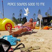 Peace Sounds Good to Me by Ron Mulder
