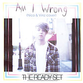 Am I Wrong by The Ready Set