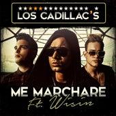 Me Marcharé (feat. Wisin) de Los Cadillac's