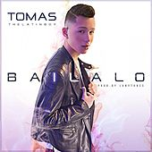 Bailalo by Tomas the Latin Boy