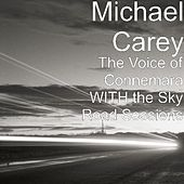 The Voice of Connemara WITH the Sky Road Sessions by Michael Carey