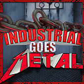 Industrial Goes Metal by Various Artists