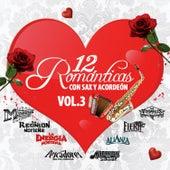 12 Romanticas Con Sax y Acordeon, Vol. 3 by Various Artists