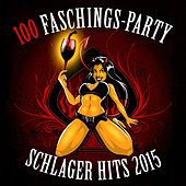 Fasching: 100 Party Schlager Hits 2015 (Original Hits für die Karneval & Fastnacht Fete) de Various Artists