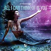 All I Can Think of Is You (Chillplay Remix) de Stonebridge