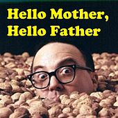 Hello Mother, Hello Father by Allan Sherman