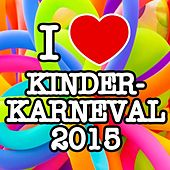 I love Kinderkarneval 2015 de Various Artists