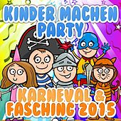Kinder machen Party Karneval & Fasching 2015 de Various Artists