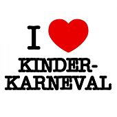 I love Kinder Karneval de Various Artists