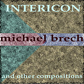 Intericon and Other Compositions by Michael Brech