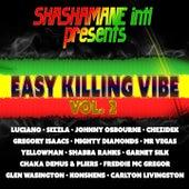 Easy Killing Vibe, Vol. 2 (Shashamane Intl Presents) von Various Artists