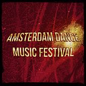 Amsterdam Dance Music Festival (Top of  Dance Hits Festival Now House Electro EDM) by Various Artists