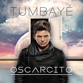 Tumbaye - Single by Oscarcito