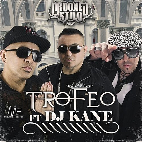 Trofeo (feat. DJ Kane) - Single by Crooked Stilo
