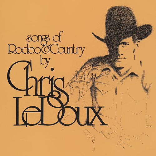 Songs of Rodeo & Country by Chris LeDoux