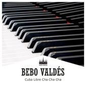 Cuba Libre Cha Cha Cha by Bebo Valdes