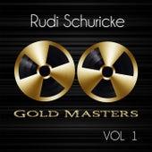 Gold Masters: Rudi Schuricke, Vol. 1 de Rudi Schuricke