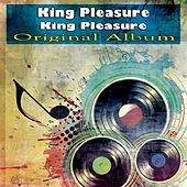 King Pleasure (Original Album) by Various Artists