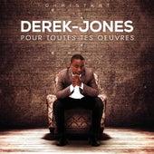 Pour toutes tes oeuvres von Derek Jones
