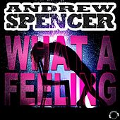What a Feeling by Andrew Spencer