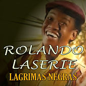 Lágrimas Negras de Rolando LaSerie