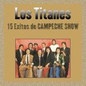 15 Exitos de Campeche Show by Los Titanes