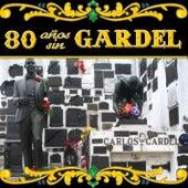 80 Años Sin Gardel von Carlos Gardel