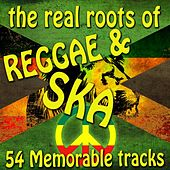 The Real Roots of Reggae and Ska by Various Artists