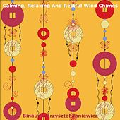 Calming, Relaxing and Restful Wind Chimes by Binaural