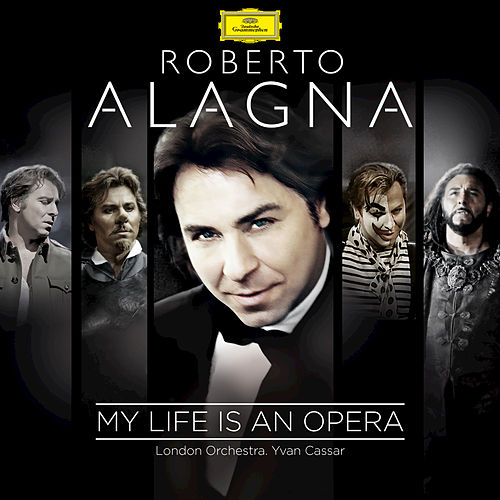My Life Is An Opera by Roberto Alagna