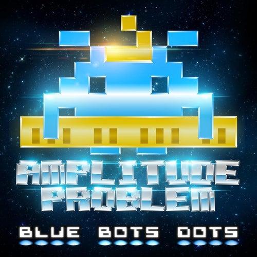 Blue Bots Dots by Amplitude Problem