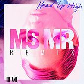 Head Up High (MS MR Remix) von Oh Land