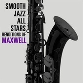 Smooth Jazz All Stars Renditions of Maxwell de Smooth Jazz Allstars